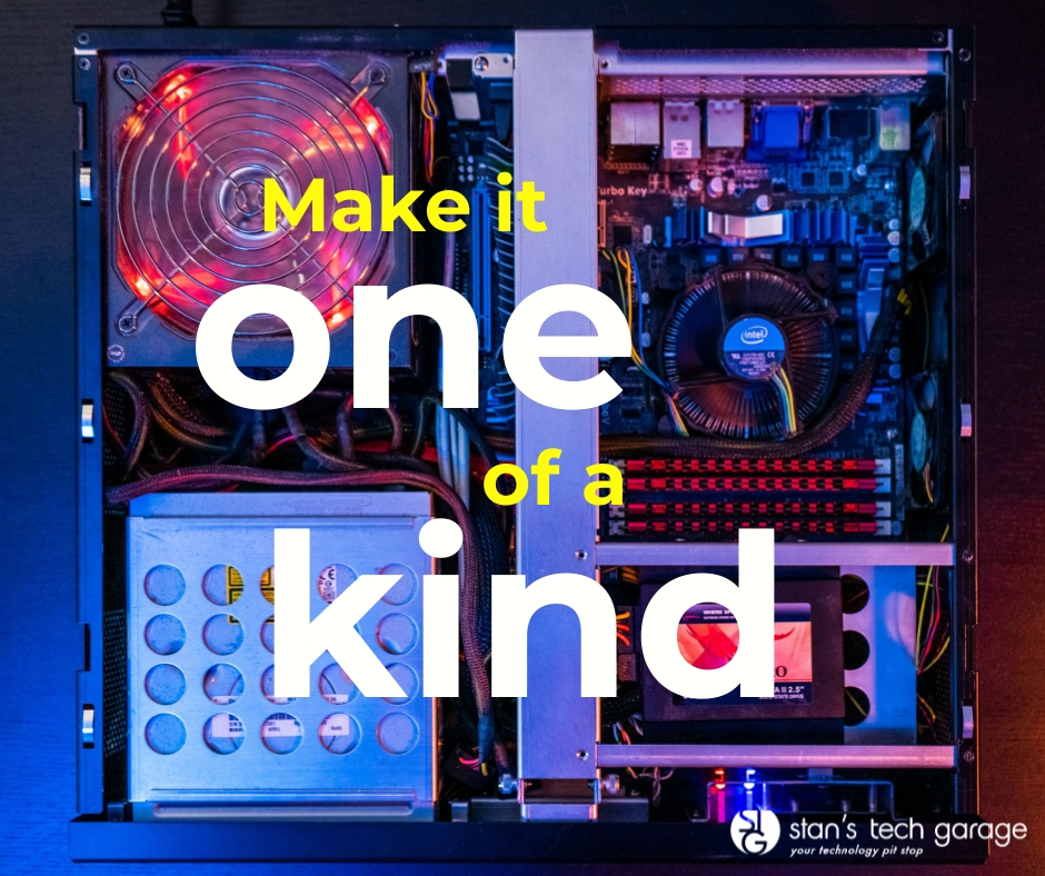 Let's Custom Build your PC: Make it one of a kind.
